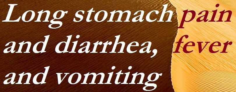 Long stomach pain and diarrhea
