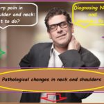 shoulders Sharp pain in shoulder and neck